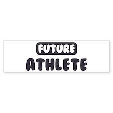 Future Athlete Bumper Bumper Sticker