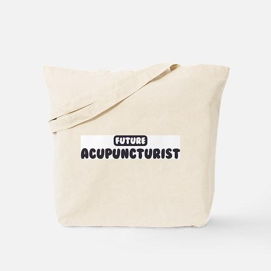Future Acupuncturist Tote Bag