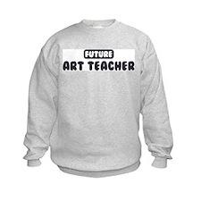 Future Art Teacher Sweatshirt