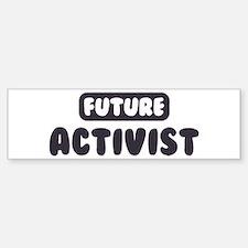 Future Activist Bumper Bumper Bumper Sticker