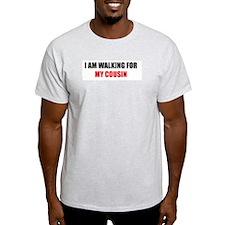 I AM WALKING FOR MY COUSIN Ash Grey T-Shirt