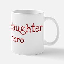 Granddaughter is my hero Mug