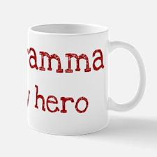 Gramma is my hero Mug