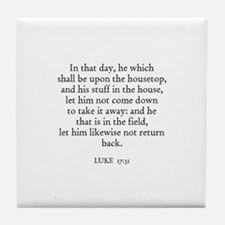 LUKE  17:31 Tile Coaster