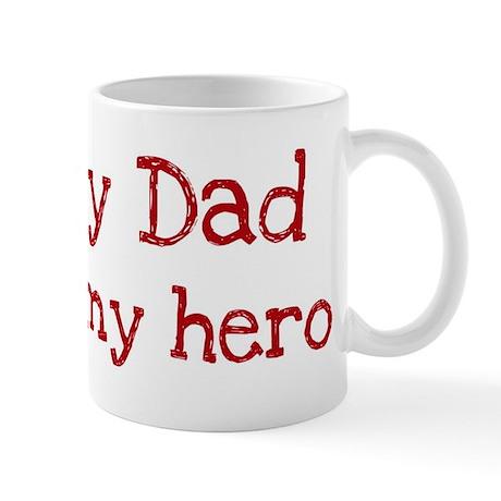 Dad is my hero Mug