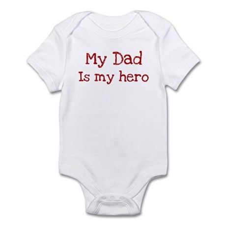 Dad is my hero Infant Bodysuit