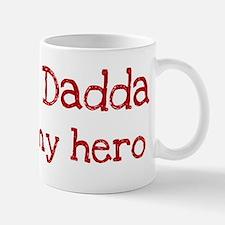 Dadda is my hero Mug