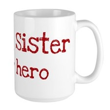 Big Sister is my hero Mug