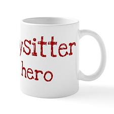 Babysitter is my hero Mug