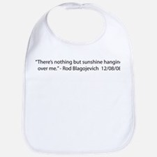 There's Nothing But Sunshine Hanging Over Me Bib
