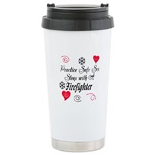 Safe Sex With A Firefighter Travel Mug