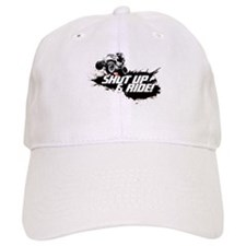 SHUT UP AND RIDE Baseball Cap