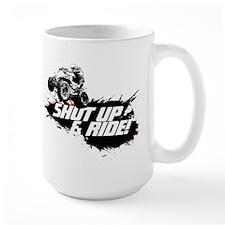 SHUT UP AND RIDE Mug