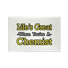 """Life's Great..Chemist"" Rectangle Magnet"
