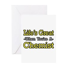 """Life's Great..Chemist"" Greeting Card"