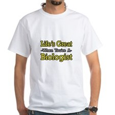 """Life's Great..Biologist"" Shirt"