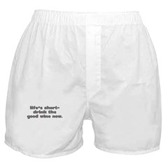 LIFE'S SHORT DRINK THE GOOD W Boxer Shorts