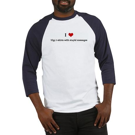I Love Ulgy t-shirts with stu Baseball Jersey