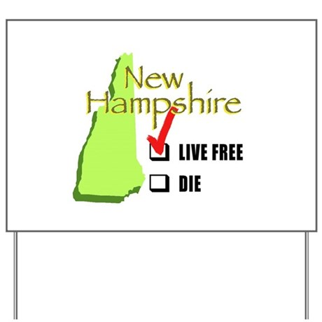 Live Free or Die New Hampshire Yard Sign