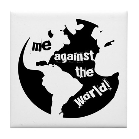 Me against the World Tile Coaster
