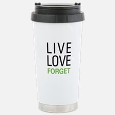 Live Love Forget Stainless Steel Travel Mug