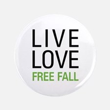 """Live Love Free Fall 3.5"""" Button"""