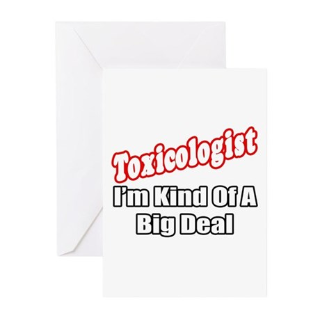 """""""Toxicologist..Big Deal"""" Greeting Cards (Pk of 10)"""