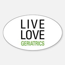 Live Love Geriatrics Decal
