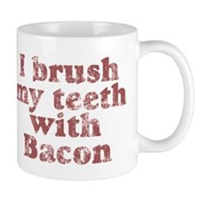 I BRUSH MY TEETH WITH BACON Mug