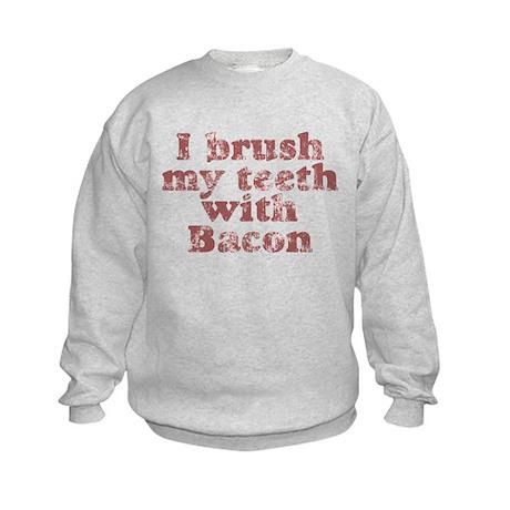 I BRUSH MY TEETH WITH BACON Kids Sweatshirt