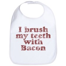 I BRUSH MY TEETH WITH BACON Bib