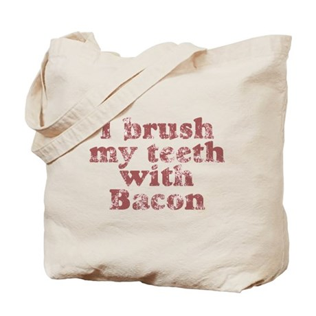 I BRUSH MY TEETH WITH BACON Tote Bag