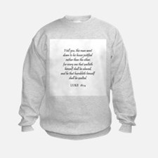LUKE  18:14 Sweatshirt