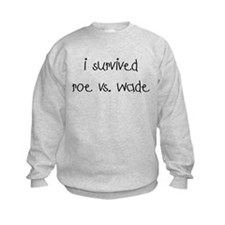 I SURVIVED ROE VS. WADE Sweatshirt