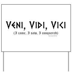 Veni Vidi Vici Yard Sign