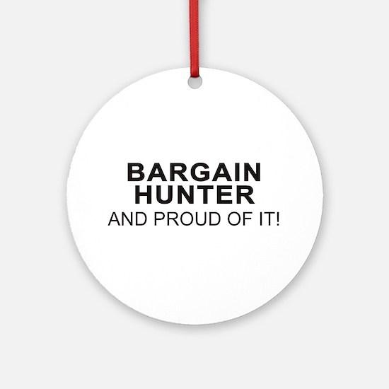 Proud Bargain Hunter Ornament (Round)