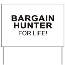 Bargain Hunter For Life Yard Sign