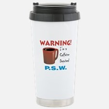 Caffeine Deprived P.S.W. Travel Mug