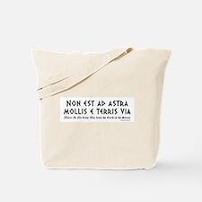 Non est ad astra Tote Bag