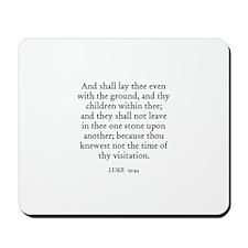 LUKE  19:44 Mousepad