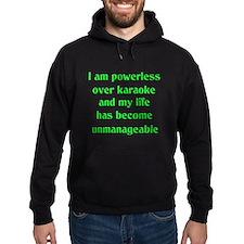 Powerless over Karaoke Hoodie