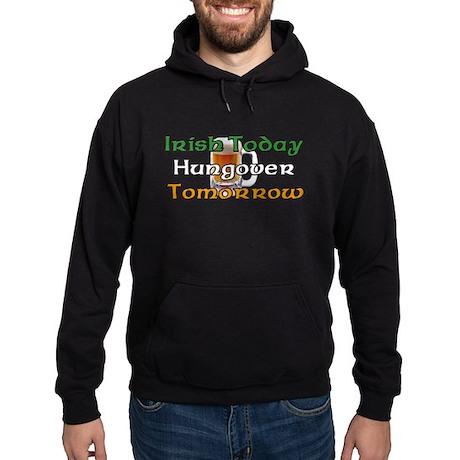 Irish Today Hungover Tomorrow Hoodie (dark)