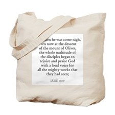 LUKE  19:37 Tote Bag