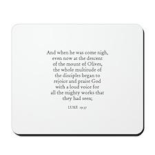 LUKE  19:37 Mousepad