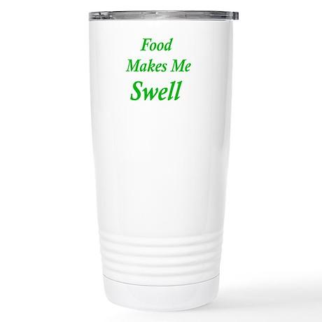 Food Makes Me Swell Stainless Steel Travel Mug