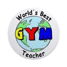 World's Best Gym Teacher Ornament (Round)