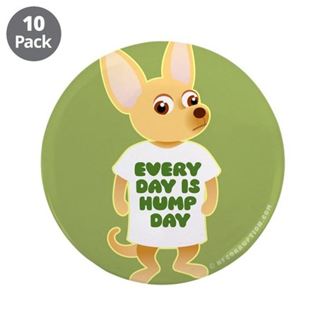 """HUMP DAY Chihuahua 3.5"""" Button (10 pack)"""