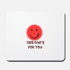 this one's for you Mousepad