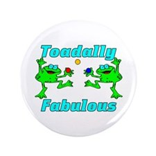 "Toadally Fabulous 3.5"" Button"