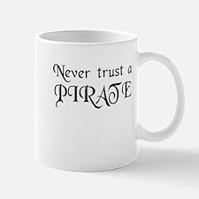 Never trust a PIRATE Mug